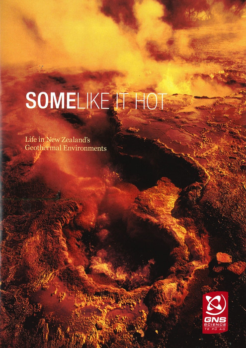 Some like it hot : life in New Zealand's geothermal environments (print copy)