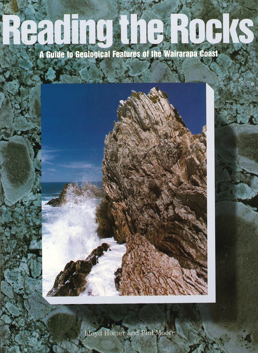 Reading the rocks : a guide to geological features of the Wairarapa Coast.