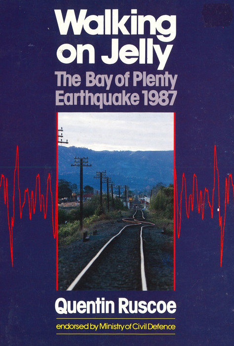 Walking on jelly : the Bay of Plenty earthquake 1987