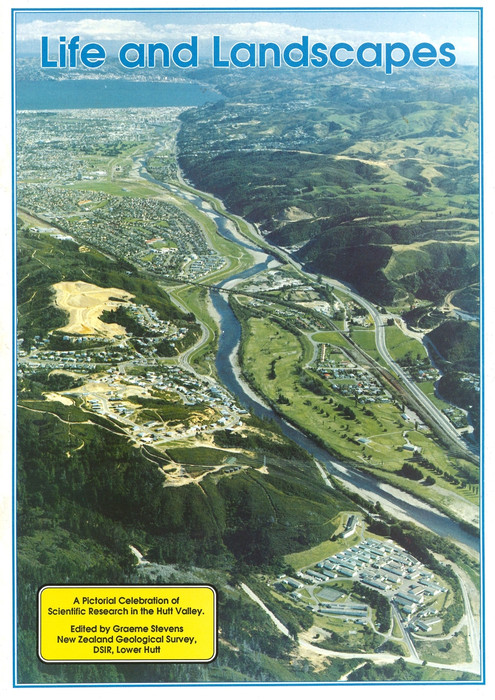 Life and landscapes : a pictorial celebration of scientific research in the Hutt Valley