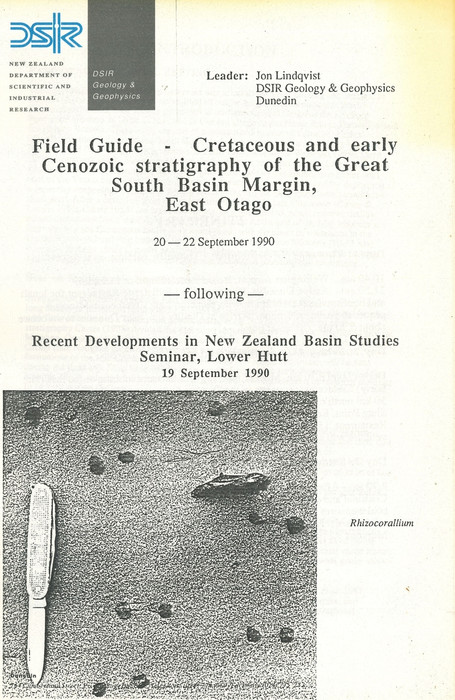 Field guide - Cretaceous and early Cenozoic stratigraphy of the Great South Basin Margin, East Otago, 20-22 September 1990