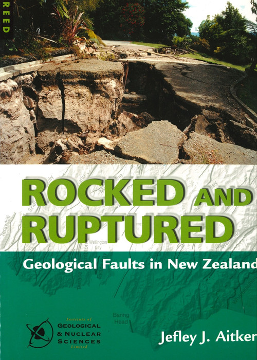 Rocked and ruptured : geological faults in New Zealand
