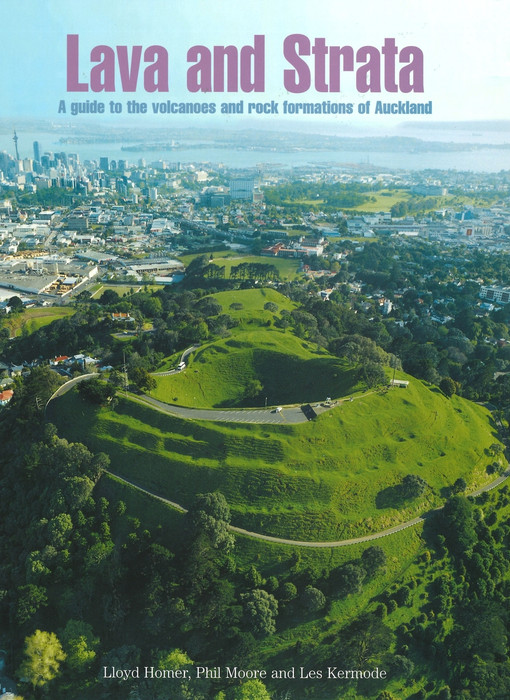 Lava and strata : a guide to the volcanoes and rock formations of Auckland