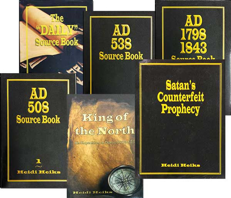 6 Book Set on: AD 508, 538, 1798 & 1843, Daily, King of the North and Satan's Counterfeit Prophecy