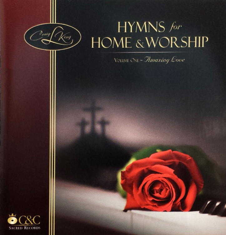 Craig L. King - Hymns for Home and Worship, Vol. 1 - Music CD