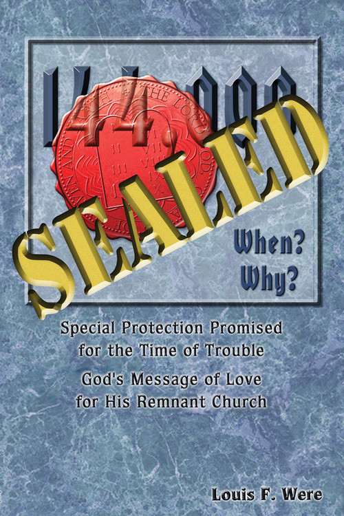 144,000 Sealed: When? Why? by Louis F. Were