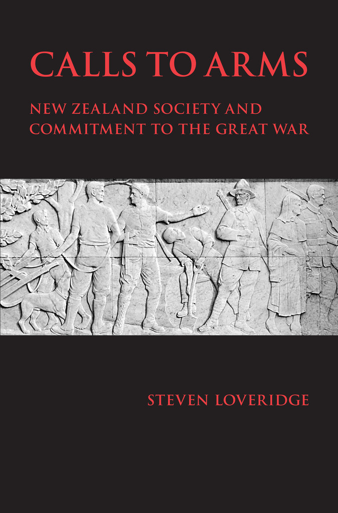 Calls to Arms: New Zealand Society and Commitment to the Great War