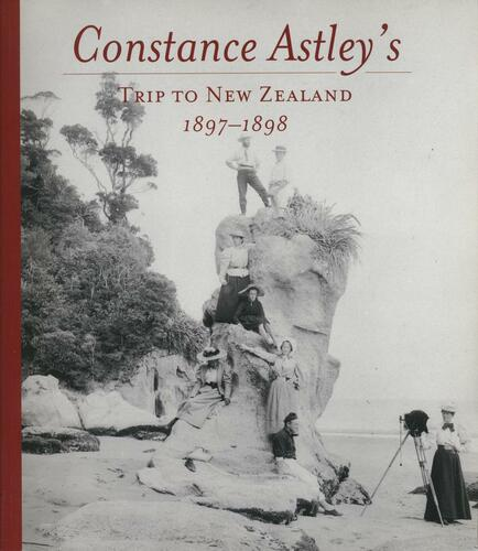 Constance Astley's Trip to New Zealand 1897-1898
