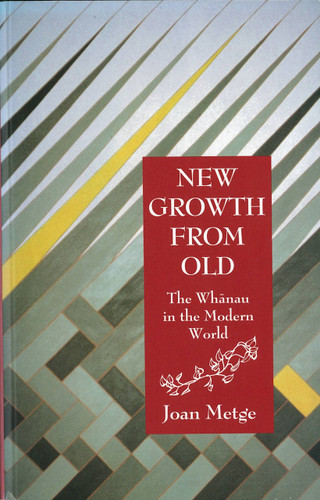 New Growth from Old: The Whanau in the Modern World