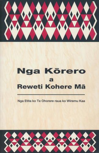 Nga Korero a Reweti Kohere Ma