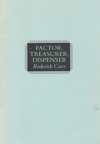Factor, Treasurer, Dispenser