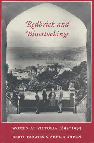 Redbrick and Bluestockings: Women at Victoria 1899-1993