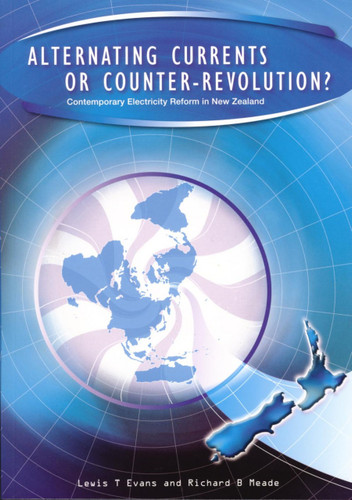 Alternating Currents or Counter-Revolution? Contemporary Electricity Reform in New Zealand