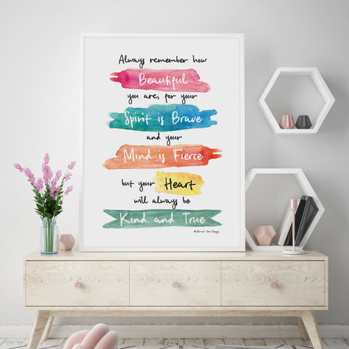 You are Beautiful, Brave and Fierce Wall Art Print, with optional Australian-made white timber frame