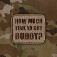 How Much Time Ya Got Buddy? - Patch