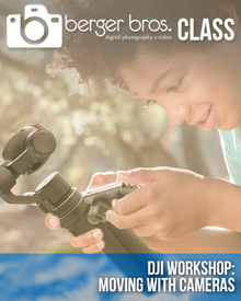 11/19/16 - DJI Workshop: Moving With Cameras