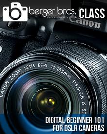 07/22/17 - Digital Beginner 101 for DSLR Cameras