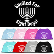 Spoiled for 8 Days Dog Shirt