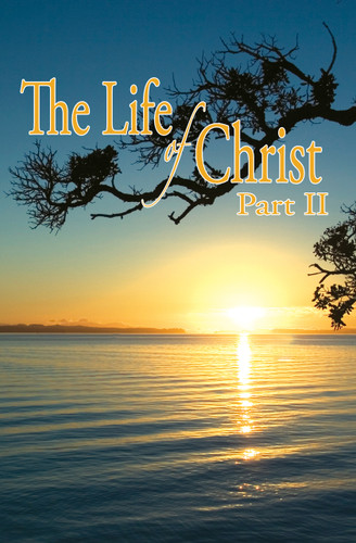 Life of Christ II - Adult Study Guide
