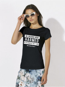 """No children were harmed in the making of this t-shirt. Who made yours?"" WB"