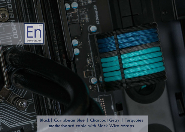 Black | Caribbean Blue | Charcoal Gray | Turquoise Motherboard cable with Black Wire Wraps