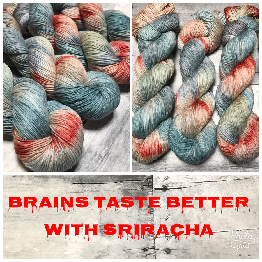 """Brains Taste Better With Sriracha"" Hand Dyed Hitchhiker Sock Yarn"