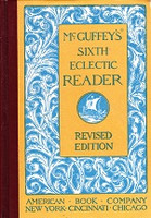 McGuffey's Sixth Eclectic Reader, revised edition