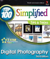 Top 100 Simplified Tips & Tricks, Digital Photography, 3d ed