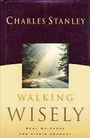 Walking Wisely: Real Guidance for Life's Journey