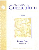 Classical Core Curriculum, Grade 2 Lesson Plans for One Year