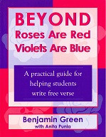 Beyond Roses are Red, Violets are Blue: Writing Free Verse