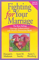 Fighting for Your Marriage, new & revised