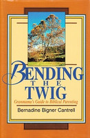 Bending the Twig: Granmama's Guide to Biblical Parenting
