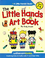 Little Hands Art Book: Exploring Arts/Crafts, 2-6 year olds