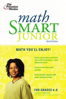 Princeton Review: Math Smart Junior, 3d ed.