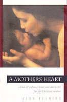 Mother's Heart: Values, Vision, Character