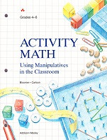 Activity Math, Grades 4-6: Manipulatives in the Classroom