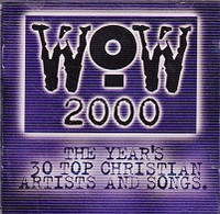 WOW Hits 2000 2 CD Set, the Year's 30 Top Christian Songs