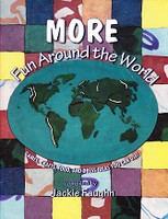 More Fun Around the World: Games, Crafts, Food, Dress Ideas