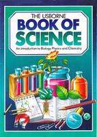 Usborne Book of Science: Biology, Physics, Chemistry