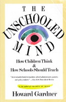Unschooled Mind - How Children Think, Schools Should Teach