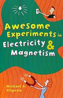 Awesome Experiments in Electricity & Magnetism