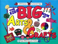 Kids' BIG Book of Arts & Crafts