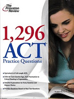 Princeton Review 1,296 ACT Practice Questions, 2009 edition