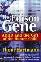 Edison Gene, ADHD and the Gift of the Hunter Child; The
