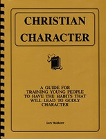 Christian Character, a Guide for Training Young People Set
