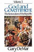 God and Government Vol. 3: Restoration of the Republic