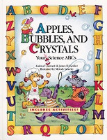 Apples, Bubbles, and Crystals, your Science ABCs
