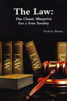 Law: Classic Blueprint for a Free Society; The