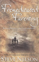Premeditated Parenting, Foundation Christian Parenting